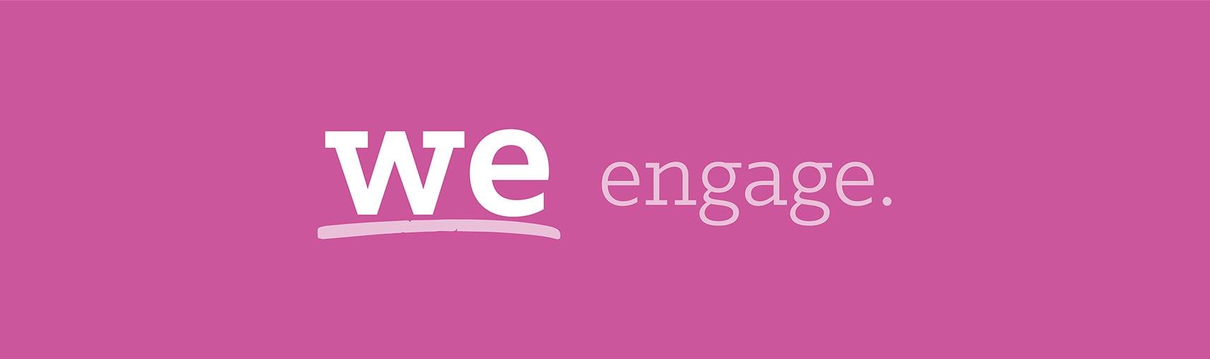 We Engage.