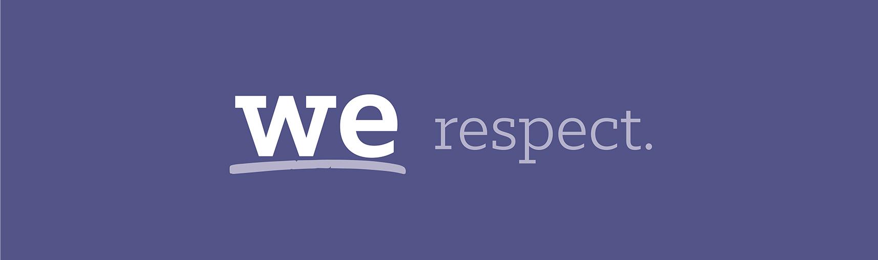 We Respect.